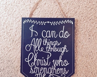 Custom Bible Verse Wall Hanging - Phillipians 4:13 - I Can Do All Things Through Christ Who Strengthens Me