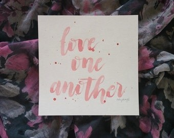 """Watercolor Quote Original Art 8 x 8"""" Coral Pink Love One Another"""