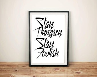 Stay Hungry Stay Foolish Steve Jobs Quote, Instant Download, Inspirational Poster, Motivational Minimalist Quote Print, Home Decor Print