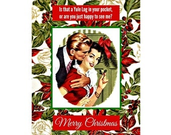 """Funny Christmas Card, """" Is That A Yule Log In Your Pocket? """" Funny Holiday Card, Snarky Cards"""