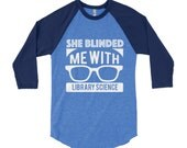 She Blinded Me With Library Science 3/4 Sleeve Raglan, Vintage-Feel Librarian T-shirt