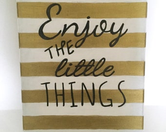 Enjoy the Little Things Quote Canvas