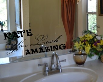 Personalized You Look Amazing Mirror or Wall Decal