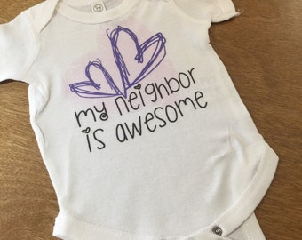 Infant onesie-My neighbor