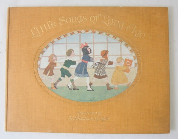 Vintage Illustrated Collection of Traditional Nursery Rhymes 'Little Songs of Long Ago' by Alfred Moffat, Illustrator H Willebeek Le Mair