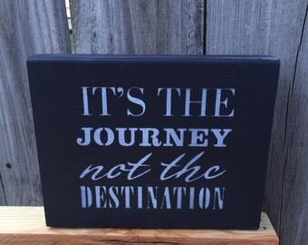 Wooden Sign - It's the Journey Not the Destination Sign - Inspirational Wood Signs - Rustic Wood Signs - Wood Signs - Rustic Wall Decor
