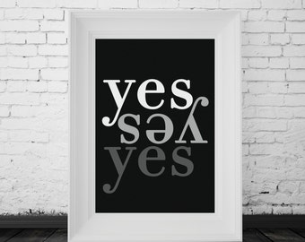 Yes Yes Yes Print, Inspirational Quote, Modern Art Print, Digital Print, Wall Art, Instant Download, Feel Good Quote, Black And White