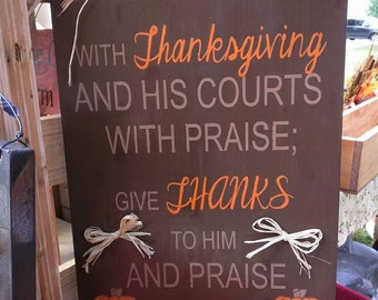 Enter His gates with Thanksgiving sign