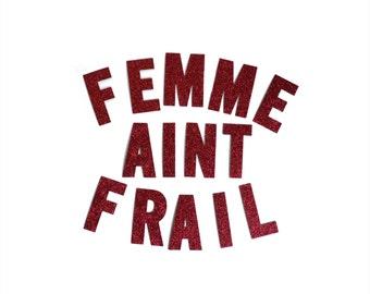Femme Ain't Frail Banner / Letter Banner / Word Banner / Garland / Glitter / Metallic / Feminist / Cute / Gift / Present