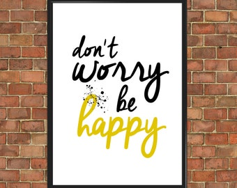 Don't Worry Be Happy Art Print [Positive 059] Wall Decor Home Gift Art Home Decor Birthday Office Decor Motivational Quote Anniversary Gift