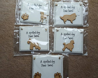 Doggy Humor Funny Plaque - A Spoiled Dog Lives Here - Dog plaque sign - Basset, Husky, Pug, Alsation, Beagle, Greyhound Paw Prints
