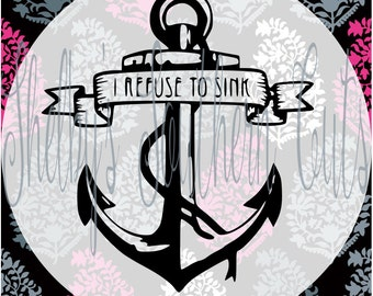 Anchor - I refuse to sink SVG EPS Dxf digital files