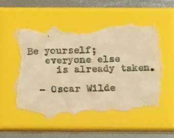"""Inspirational Fridge Magnet: Oscar Wilde. """"Be yourself""""  Literary, Motivational Quotes.  Hand Typed, Hand made 2""""x3"""" Fridge Magnet"""