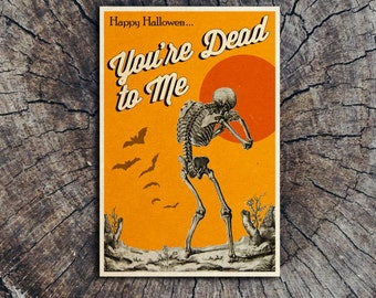 You're Dead to Me // Halloween Postcard