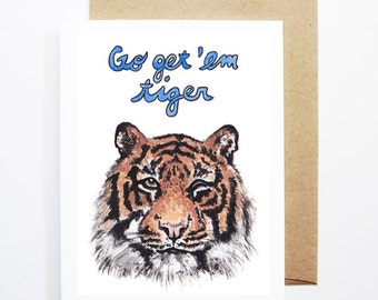 Motivational Card - Get 'Em Tiger, Thinking of You Card, Just Because Card, Blank Card, Cute Greeting Card, Friend Card, Inspirational Card
