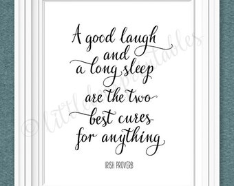 A good laugh and a long sleep are the two best cures for anything, Irish Proverb, printable wall art, typography, Irish saying