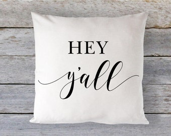 Hey Y'all Pillow, Hey Yall, Hey Y'all Thow Pillow, Throw Pillow, Southern Decor, Southern Home, Hey You All, Housewarming Gift, Rustic Gift