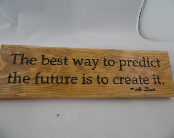 """12 x 3-1/2"""" Rectangular Wall Plaque Made From Reclaimed Wood.  The Best Way to Predict the Future is to Create It.  Abe Lincoln Quotes."""
