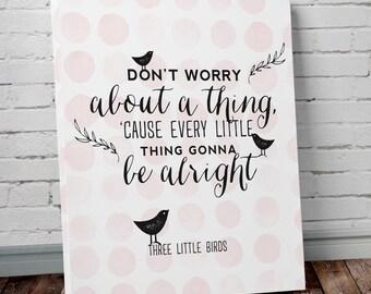 Three Little Birds Bob Marley Don't Worry Typography Nursery Decor Canvas Print in Pink