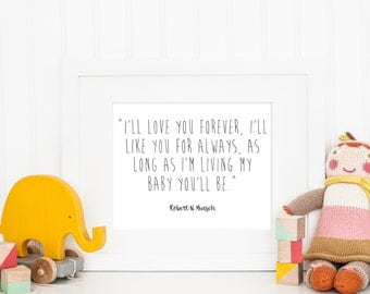 I'll Love You Forever, I'll Like You For Always | Robert Munsch Quote | Downloadable Print | Instant Download | Gallery Wall | Printable