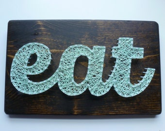 Eat String Art, Kitchen Wall Hanging, Kitchen Decor, Eat Sign, Wall Hanging, Home Decor, Eat Wall Hanging, Kitchen Sign