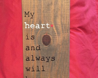 wood signs saying, hand painted wood signs, valentines day sign, my heart is and always will be yours sign, wood signs with sayings,