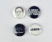 Stephen Hawking Badges, buttons, science, cosmos, brief history of time, theoretical physicist, geek, ALS