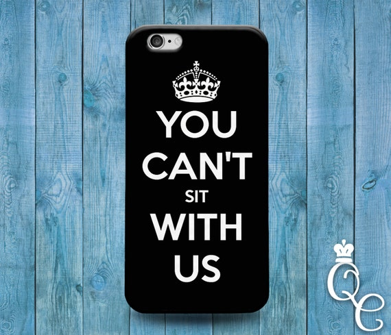 iPhone 4 4s 5 5s 5c SE 6 6s 7 plus iPod Touch 4th 5th 6th Generation Cover Funny You Can't Sit With Us Quote Cute Black White Phone Cover