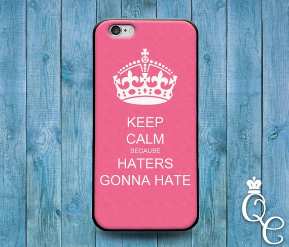 iPhone 4 4s 5 5s 5c SE 6 6s 7 plus iPod Touch 4th 5th 6th Gen Funny Cover Pink Custom Keep Calm Quote Haters Gunna Hate Fun Phone Case