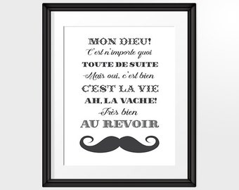 Mon Dieu! Moustache Wall Art, Printable French Quotes, French Words poster, French Sayings, Fun print INSTANT DOWNLOAD