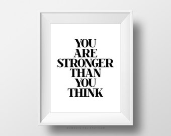 SALE -  You Are Stronger Than You Think, Motivational Quote, Inspirational Poster, Everyday Reminder, Life Quote, Famous Saying, Modern