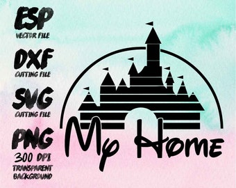 My Home disney castle Clipart , SVG Cutting , ESP Vectors files , T shirt , iron on , sticker ,Personal Use