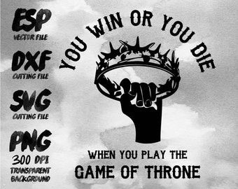 You win or you die  Clipart , SVG Cutting , ESP Vectors files , T shirt , iron on , sticker ,Personal Use