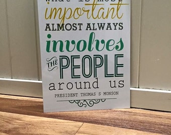 What is most important, inspirational quote by President Thomas S Monson, on aluminium wall sign. Great gift idea or home accessory