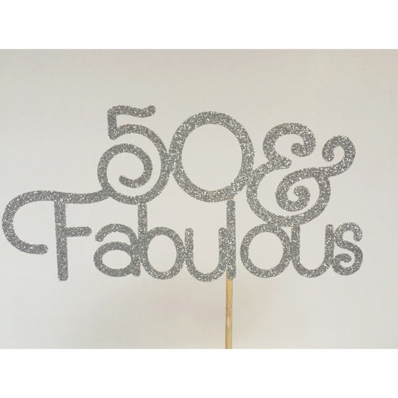 Fabulous 50 Cake Topper: 50 & Fabulous Cake Topper 50th Birthday Cake By