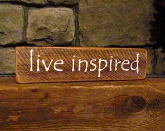 Live Inspired Rustic Sign Upcycled Wood Sign Daily Journaling Sign Inspirational Sign Daily Affirmations Wood Sign Unique Sign #711