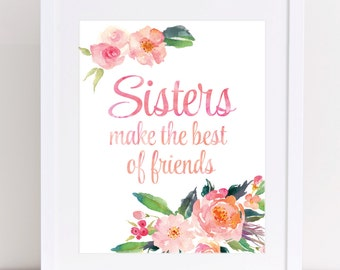 Sisters Print, Sisters Make the Best of Friends, Sister Quote, Twin Sisters Print, INSTANT DOWNLOAD, Gift for Sister, Peony Watercolor Art