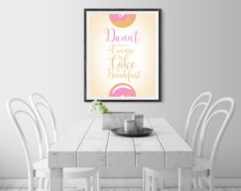 Donut Typography Quote Poster Print, Home Decor, Bakery Decor, Kitchen Decor. Food Poster Print