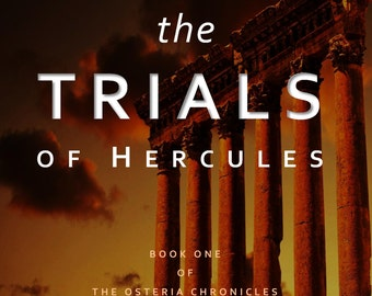 Fantasy Fiction for Dad - THE TRIALS of HERCULES: Book One of The Osteria Chronicles - Novel Brings Greek Myths to Life - Paperback Book