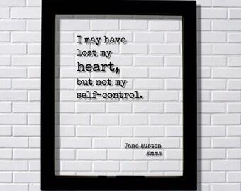 Jane Austen - Emma - Floating Quote - I may have lost my heart, but not my self-control. - Modern Minimalist Heart Broken Love Lost Breakup
