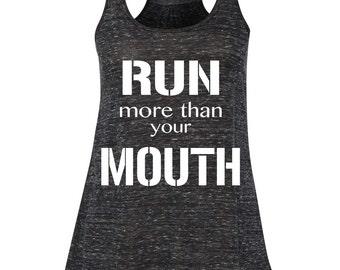 Running Tank, Run more than your Mouth Tank. Workout Tank.