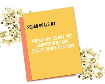 Greeting Card| Squad Goals #1  | Best Friend | BFF | A2 Size