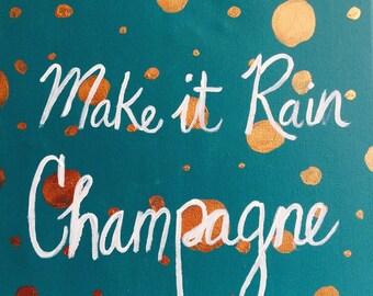 Make it Rain Champagne!