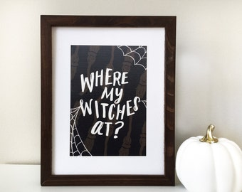 Where my Witches At? Hand lettering print