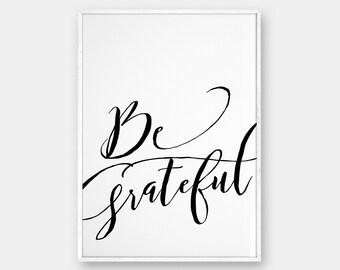 Be Grateful Wall Art, Inspirational Wall Art, Printable Typography Art, Calligraphic Print, Handwriting Quote Art, Inspirational, 50x70