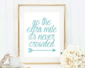 Go The Extra Mile It's Never Crowded Print | Instant Download Printable | Office Wall Art | Inspirational Quote Print | PrintablySaid