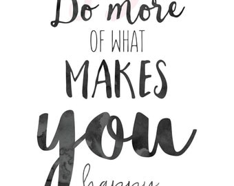 A4 Print - Do more of what makes you happy