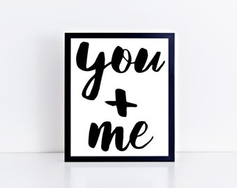 Printable Wall Art You and Me love print typography print wall art printable black and white print INSTANT DOWNLOAD