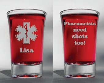 Deep Engraved Personalized Pharmacists Need Shots Too Etched Shot Glass, Pharmacist Gift, Custom Shot Glass