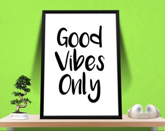"Motivational Quote Download, ""Good Vibes Only"" - Instant Digital Typography - Home Decor"